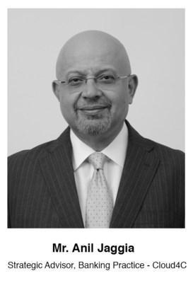 Mr. Anil Jaggia, Former CIO, HDFC Bank, joins Cloud4C – a CtrlS Company, as a Strategic Advisor