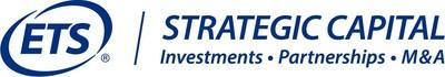 ETS STRATEGIC CAPITAL Investments • Partnerships • M&A