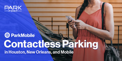 Contactless parking payments now available through the ParkMobile app at Park First locations in the cities of Houston, New Orleans, and Mobile.